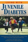 Living With Juvenile Diabetes: A Practical Guide for Parents and Caregivers - Victoria Peurrung