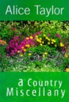 A Country Miscellany - Alice Taylor