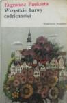 Wszystkie barwy codzienności - Eugeniusz Paukszta