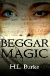 Beggar Magic - H.L. Burke