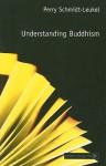 Understanding Buddhism - Perry Schmidt-Leukel