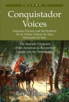 Conquistador Voices (Vol II): The Spanish Conquest of the Americas as Recounted Largely by the Participants - Kevin H. Siepel
