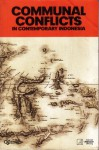 Communal Conflicts in Contemporary Indonesia - Chaider S. Bamualim, Karlina Helmanita