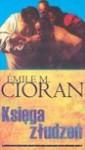 Księga złudzeń - Emil Cioran