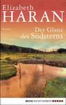 Der Glanz des Südsterns - Elizabeth Haran, Isabell Lorenz