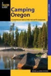 Camping Oregon, 3rd: A Comprehensive Guide to Public Tent and RV Campgrounds - Rhonda and George Ostertag