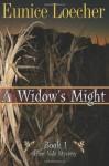A Widow's Might (Arbor Vale Mystery) - Eunice Loecher