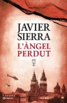 L'àngel perdut (Ramon Llull) (Catalan Edition) - Javier Sierra, PAU JOAN HERNANDEZ FUENMAYOR, PAU JOAN HERNANDEZ FUENMAYOR
