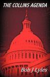The Collins Agenda - Bob J. Lyles