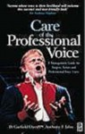 Care of the Professional Voice: A Management Guide for Singers, Actors and Professional Voice Users - D. Garfield Davies, Anthony F. Jahn