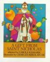 A Gift from Saint Nicholas - Carole Kismaric, Felix Timmermans