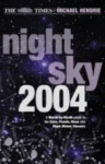 The Times Night Sky 2004: A Month-by-Month Guide to the Stars, Planets, Moon, and Major Meteor Showers - Michael Hendrie