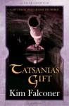 Tatsania's Gift - Kim Falconer
