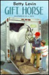 Gift Horse - Betty Levin, Jos. A. Smith