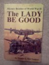 The Lady Be Good: Mystery Bomber of World War II - Dennis E. McClendon