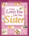 Nobody Loves You Like Your Sister - New Leaf Press