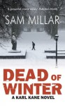 Dead of Winter: A Karl Kane Novel - Sam Millar