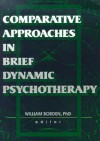 Comparative Approaches In Brief Dynamic Psychotherapy - William Borden