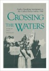 Crossing the Waters: Arabic-Speaking Immigrants to the United States Before 1940 - Eric J. Hooglund