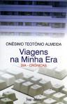 Viagens na Minha Era - Onésimo Teotónio Almeida
