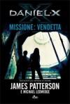 Daniel X. Missione: vendetta - James Patterson, Michael Ledwidge