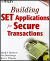 Building SET Applications for Secure Trasactions - Mark S. Merkow