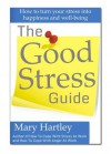 The Good Stress Guide - Mary Hartley