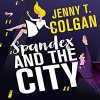 Spandex and the City - Antonia Beamish, Jenny T. Colgan