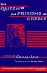 The Queen of the Prisons of Greece - Osman Lins