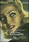 Le crime de Rouletabille - Gaston Leroux