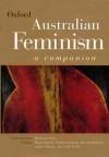 Australian Feminism: A Companion - Barbara Caine, Moira Gatens, Sophie Watson, Emma Grahame, Jan Larbalestier