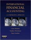 International Financial Accounting: A Comparative Approach - Clare Roberts, Paul Gordon, Pauline Weetman