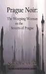 Prague Noir: The Weeping Woman on the Streets of Prague - Sylvie Germain, Judith Landry