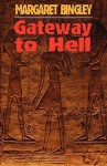 Gateway to Hell - Margaret Bingley