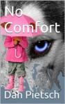 No Comfort - Dan Pietsch