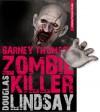 Barney Thomson Zombie Killer - Douglas Lindsay