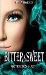 Bitter & Sweet - Geteiltes Blut - Linea Harris