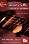 Gig Savers: Killer II-vs: Unlocking Jazz Improvisation - Corey Christiansen