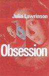 Obsession - Julia Lawrinson