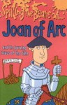 Spilling The Beans On Joan Of Arc - Victoria Parker