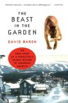The Beast in the Garden: A Modern Parable of Man and Nature - David Baron