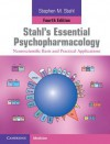 Stahl's Essential Psychopharmacology: Neuroscientific Basis and Practical Applications - Stephen M Stahl