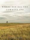 Where Did All the Cowboys Go? - Joe Millard