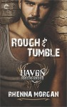 Rough & Tumble (The Haven Brotherhood) - Rhenna Morgan
