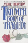 Triumph Born of Tragedy - Andre Thornton, Al Janssen