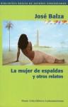 La mujer de espaldas y otros relatos - José Balza