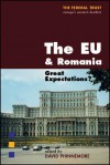 The EU and Romania: Great Expectations - David Phinnemore, Traian Basescu