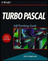 Turbo Pascal: Self-Teaching Guide - Keith Weiskamp