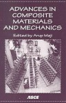 Advances In Composite Materials And Mechanics - Arup Maji, American Society of Civil Engineers