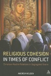 Religious Cohesion in Times of Conflict: Christian-Muslim Relations in Segregated Towns - Andrew Holden